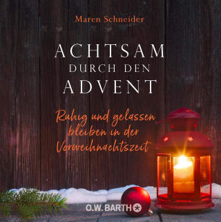 Achtsam durch den Advent